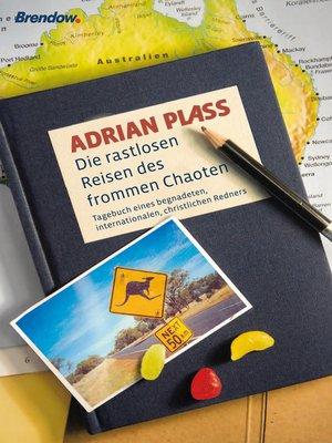 cover image of Die rastlosen Reisen des frommen Chaoten