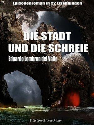 cover image of Die Stadt und die Schreie
