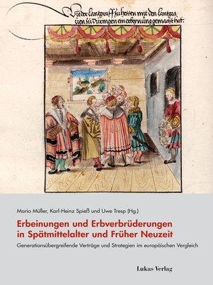 cover image of Erbeinungen und Erbverbrüderungen in Spätmittelalter und Früher Neuzeit