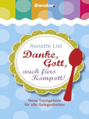 cover image of Danke, Gott, auch fürs Kompott!