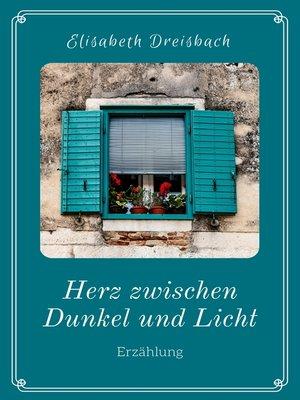 cover image of Herz zwischen Dunkel und Licht