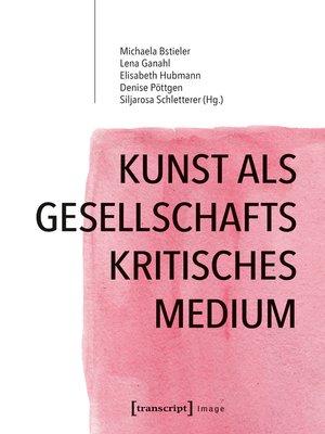 cover image of Kunst als gesellschaftskritisches Medium
