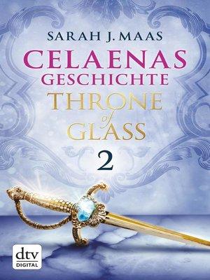 cover image of Celaenas Geschichte 2