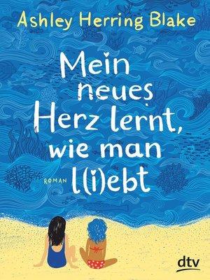 cover image of Mein neues Herz lernt, wie man l(i)ebt