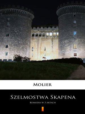 cover image of Szelmostwa Skapena