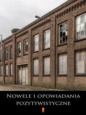 cover image of Nowele i opowiadania pozytywistyczne