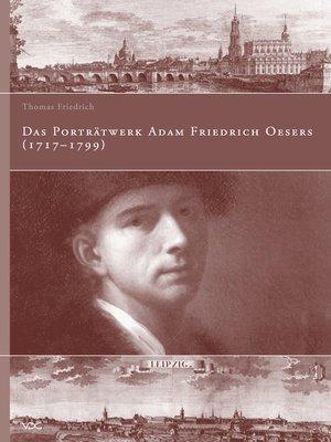 cover image of Das Porträtwerk Adam Friedrich Oesers (1717-1799)