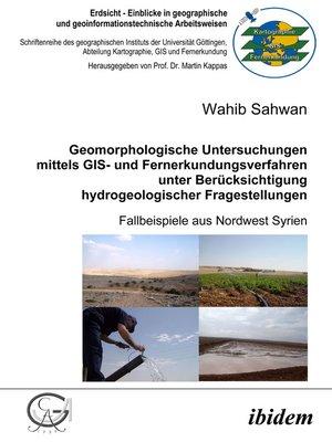 cover image of Geomorphologische Untersuchungen mittels GIS- und Fernerkundungsverfahren unter Berücksichtigung hydrogeologischer Fragestellungen