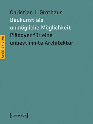 cover image of Baukunst als unmögliche Möglichkeit