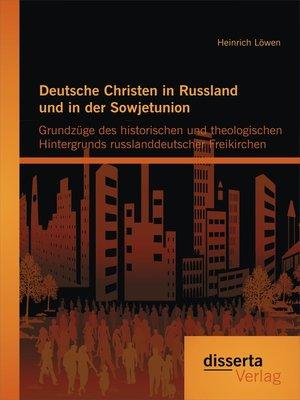 cover image of Deutsche Christen in Russland und in der Sowjetunion