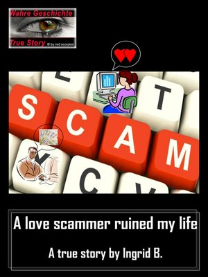 cover image of A love scammer ruined my life