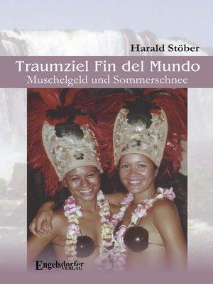 cover image of Traumziel Fin del Mundo – Muschelgeld und Sommerschnee
