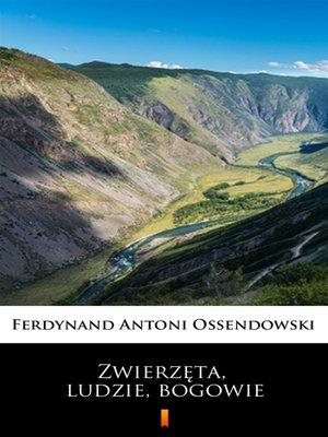cover image of Zwierzęta, ludzie, bogowie