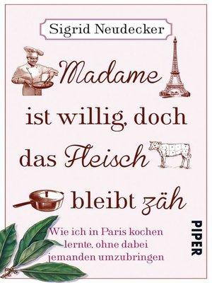 cover image of Madame ist willig, doch das Fleisch bleibt zäh
