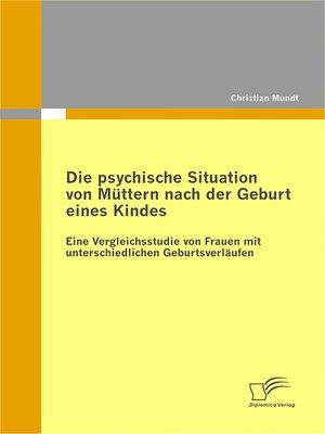 cover image of Die psychische Situation von Müttern nach der Geburt eines Kindes
