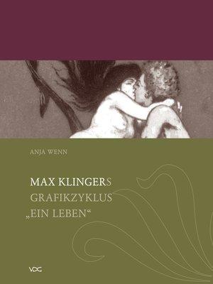 "cover image of Max Klingers Grafikzyklus ""Ein Leben"""