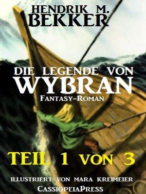 cover image of Die Legende von Wybran, Teil 1 von 3 (Serial)