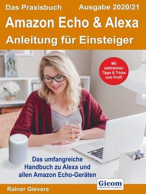 cover image of Das Praxisbuch Amazon Echo & Alexa--Anleitung für Einsteiger (Ausgabe 2020/21)978-3-96469-091-3