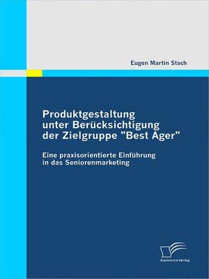"cover image of Produktgestaltung unter Berücksichtigung der Zielgruppe ""Best Ager"""