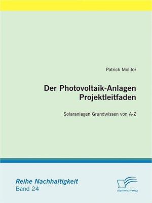 cover image of Der Photovoltaik-Anlagen Projektleitfaden
