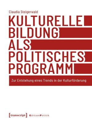 cover image of Kulturelle Bildung als politisches Programm