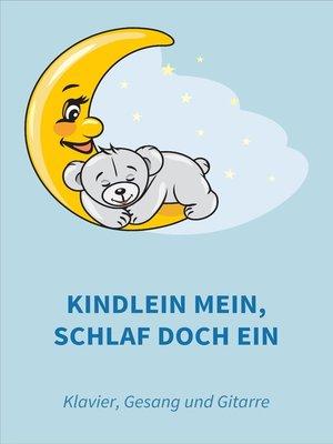 cover image of Kindlein mein, schlaf doch ein