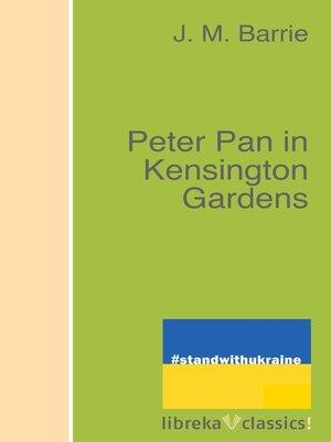cover image of Peter Pan in Kensington Gardens
