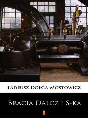 cover image of Bracia Dalcz i S-ka