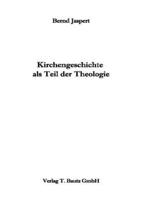 cover image of Kirchengeschichte als Teil der Theologie