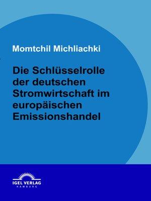 cover image of Die Schlüsselrolle der deutschen Stromwirtschaft im europäischen Emissionshandel