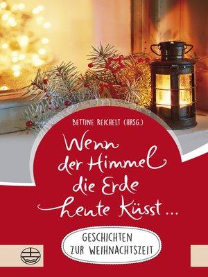 cover image of Wenn der Himmel die Erde heute küsst ...