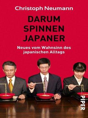 cover image of Darum spinnen Japaner