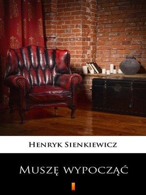 cover image of Muszę wypocząć