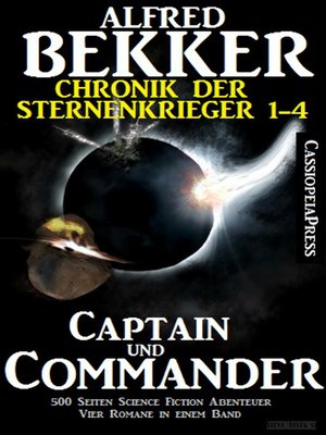 cover image of Captain und Commander (Chronik der Sternenkrieger 1-4, Sammelband--500 Seiten Science Fiction Abenteuer)
