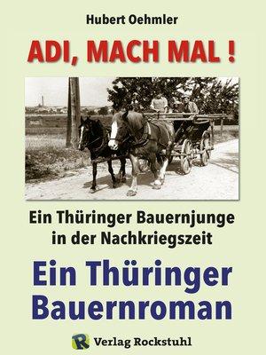 cover image of Adi, mach mal! Ein Thüringer Bauernjunge in der Nachkriegszeit