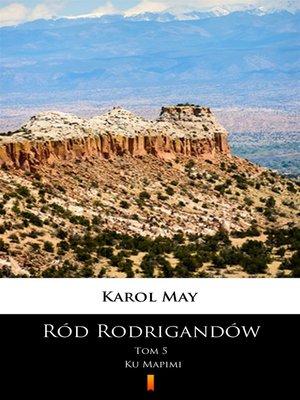 cover image of Ród Rodrigandów. Ku Mapimi