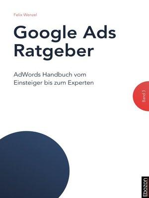cover image of Google Ads Ratgeber / Google Ads Ratgeber (Band 3)