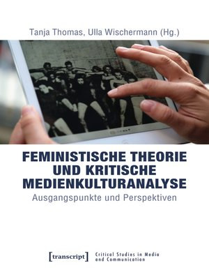 cover image of Feministische Theorie und Kritische Medienkulturanalyse