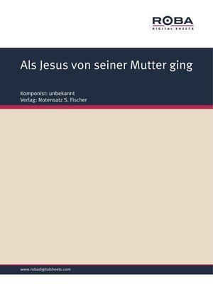 cover image of Als Jesus von seiner Mutter ging