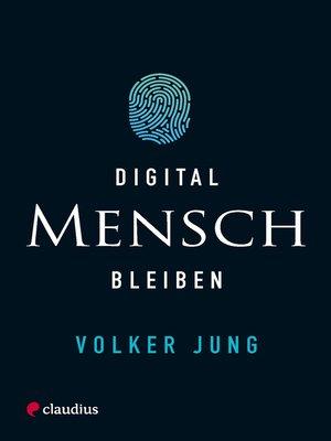 cover image of Digital Mensch bleiben