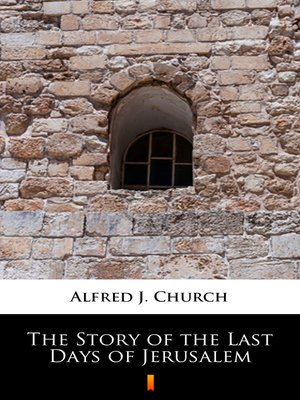 cover image of The Story of the Last Days of Jerusalem