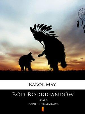 cover image of Ród Rodrigandów. Rapier i tomahawk