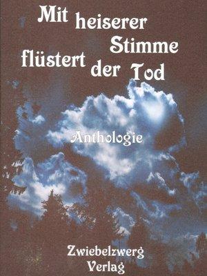 cover image of Mit heiserer Stimme flüstert der Tod