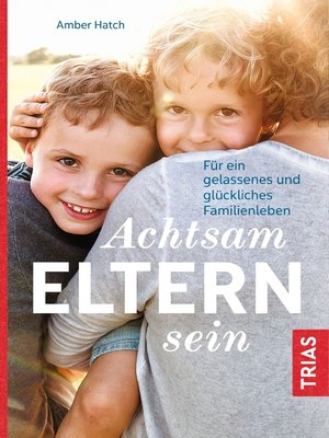 cover image of Achtsam Eltern sein