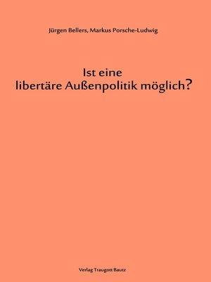 cover image of Ist eine libertäre Außenpolitik möglich?