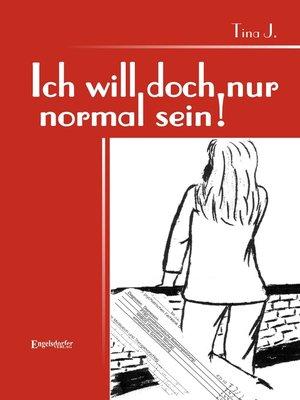 cover image of Ich will doch nur normal sein!