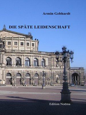 cover image of Die späte Leidenschaft