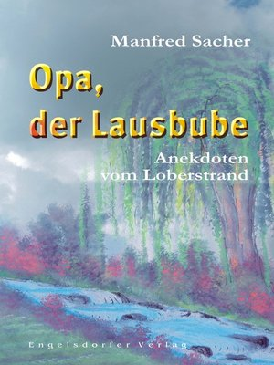 cover image of Opa, der Lausbube. Anekdoten vom Loberstrand