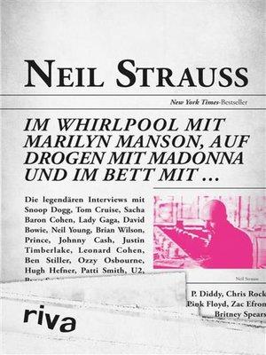 cover image of Im Whirlpool mit Marilyn Manson, auf Drogen mit Madonna und im Bett mit ...