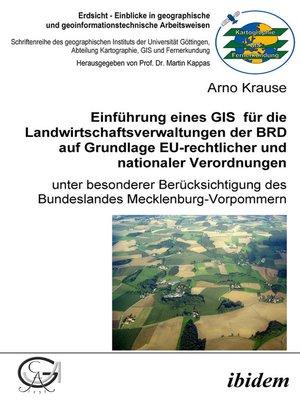 cover image of Einführung eines GIS für die Landwirtschaftsverwaltungen der BRD auf Grundlage EU-rechtlicher und nationaler Verordnungen